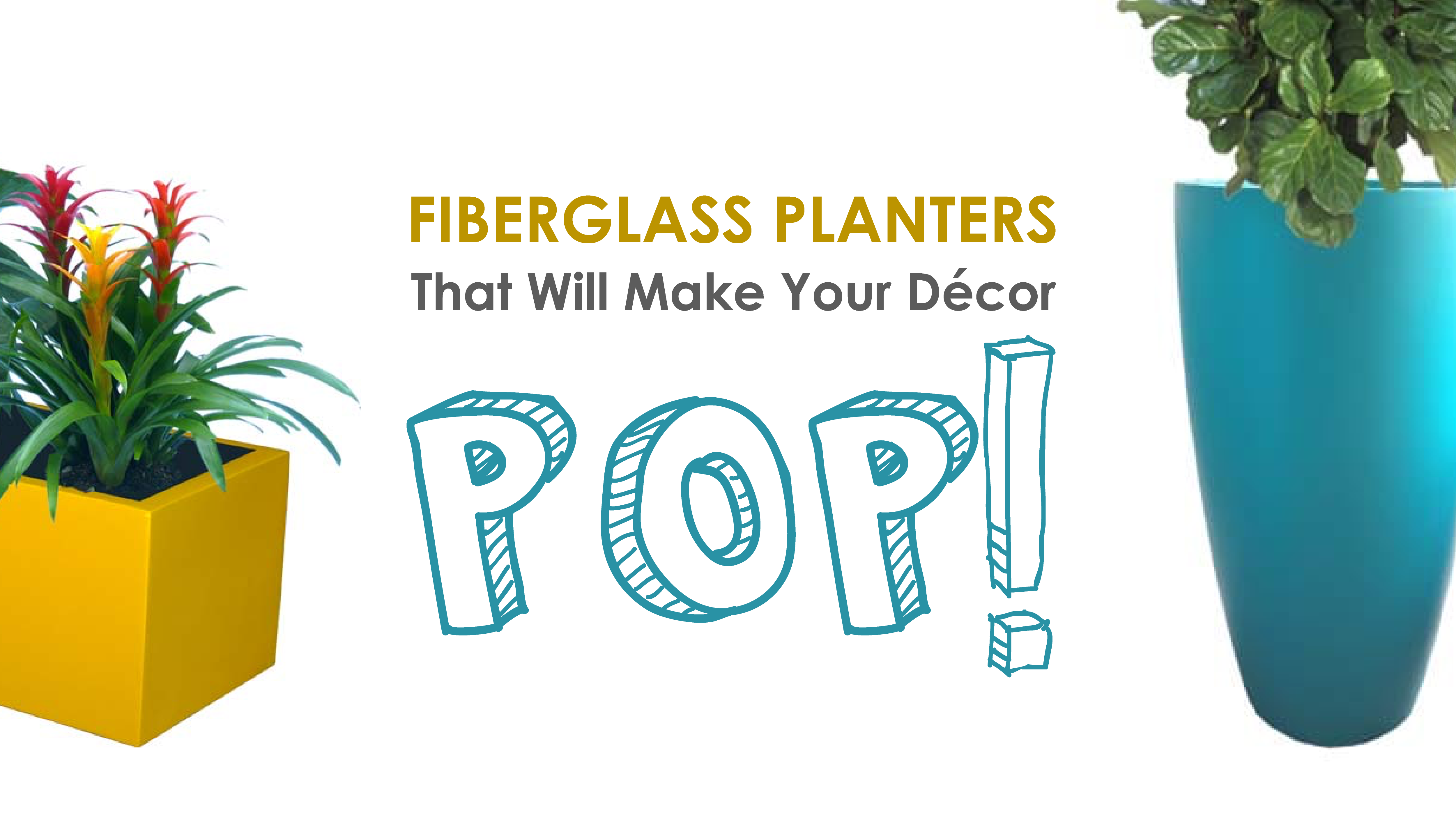 Fiberglass Planters Make Your Decor Pop